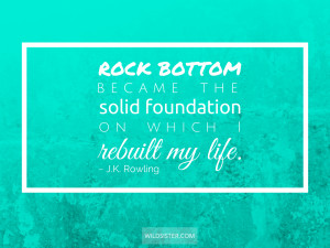 What to do when you hit rock bottom.