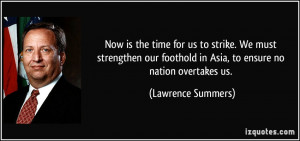 Now is the time for us to strike. We must strengthen our foothold in ...