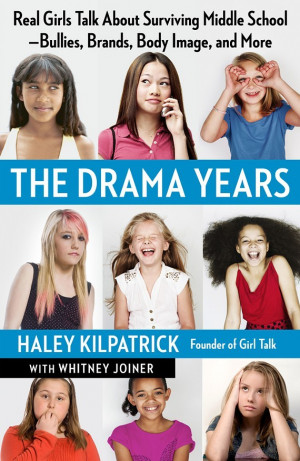 The Drama Years: Real Girls Talk About Surviving Middle School ...