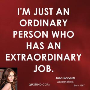 julia-roberts-julia-roberts-im-just-an-ordinary-person-who-has-an.jpg