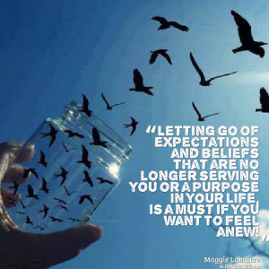 Quotes Picture: letting go of expectations and beliefs that are no ...