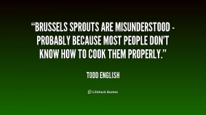 Brussels sprouts are misunderstood - probably because most people don ...