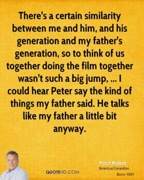 Paul Reiser - There's a certain similarity between me and him, and his ...