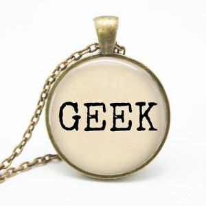 GEEK Necklace Geek Quote Jewelry Handmade by ShakespearesSisters, $9 ...