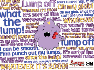 Lumpy Space Princess PICTURES > Lumpy Quotes