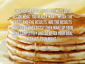 quote-Alfred-A.-Montapert-in-life-the-first-thing-you-must-124897.png