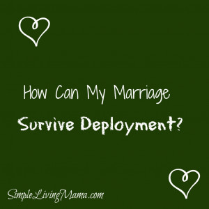 How Can My Marriage Survive Deployment?