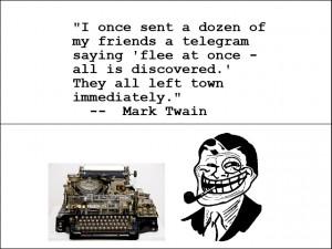 Mark+Twain-+Troll.+Old+school.+Trolling+got+fun+with+mass_f23aac ...