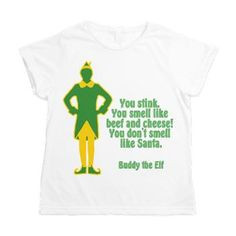 You smell like beef and cheese T-Shirt Buddy the Elf favorite quotes ...