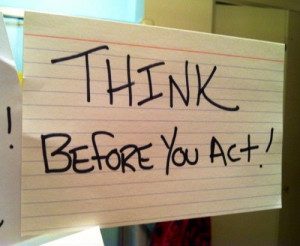 Quote of the Week: Think Before You Act