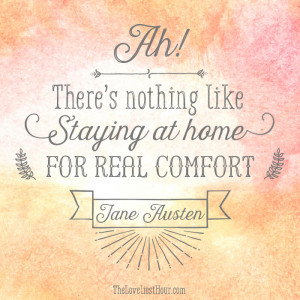 Staying at home for real comfort Jane Austen