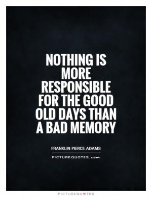 Memory Quotes Nostalgia Quotes Franklin Pierce Adams Quotes