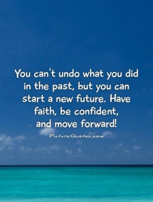 Move On Quotes Future Quotes Past Quotes The Past Quotes Forget The ...