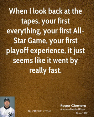 roger-clemens-roger-clemens-when-i-look-back-at-the-tapes-your-first ...