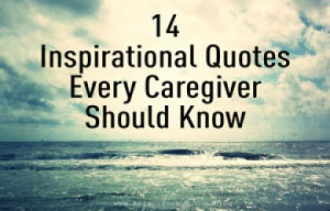 14 Inspirational Quotes Every Caregiver Should Know