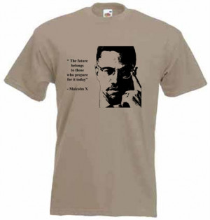 Malcolm X Quote T-Shirt
