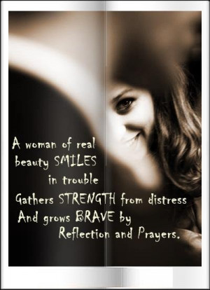 ... STRENGTH from distress And grows BRAVE by Reflection and Prayers