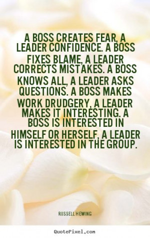 ... Quotes, A Good Boss Quotes, Inspiration Quotes, Bad Boss Quotes