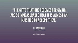 The gifts that one receives for giving are so immeasurable that it is ...