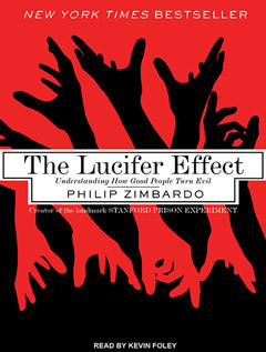 The Lucifer Effect: Understanding How Good People Turn Evil by Phil ...