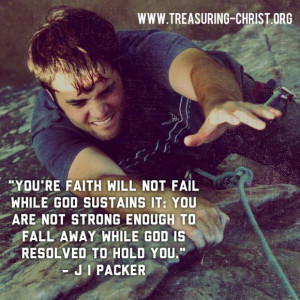 JI Packer Quote about our strength and Gods resolve