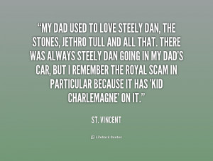 Love My Daddy Quotes My-dad-used-to-love-steely