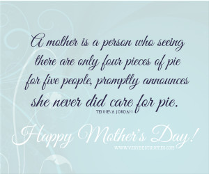 Happy Mother's Day Quotes, Quotes for Mother's Day, a mother is a ...