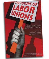 Future of Labor Unions: Organized Labor in the 21st Century