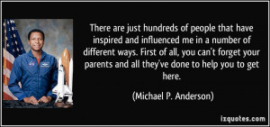 There are just hundreds of people that have inspired and influenced me ...
