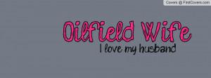 oilfield wife Profile Facebook Covers