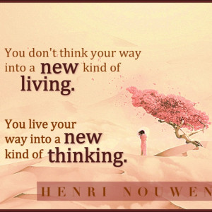 Nouwen... New thinking...