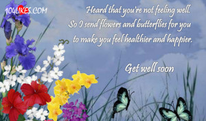 Heard that Youre Feeling Well ~ Get Well Soon Quote