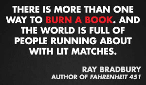 Ray Bradbury -11 quotes from Authors on Censorship & Banned Books - # ...