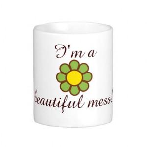 Beautiful Mess Quote Mug