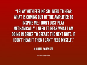 quote-Michael-Schenker-i-play-with-feeling-so-i-need-121648_1.png