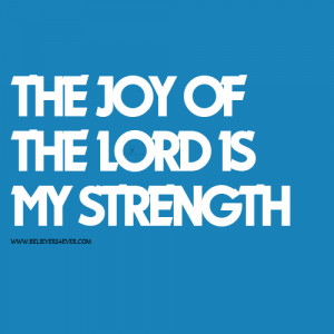 ... our Lord. Do not grieve, for the joy of the Lord is your strength