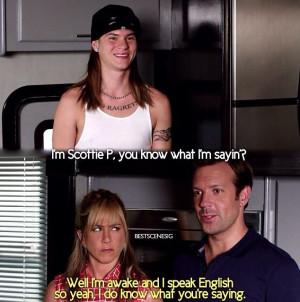 Do You Know What I'm Sayin Quote In We're The Millers