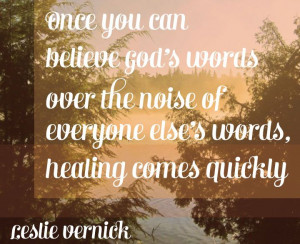 words over the noise of everyone else's words, healing comes quickly ...