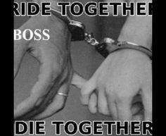 Ride Together Die Together! ~Ride Or Die~ More