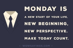 Monday is a new beginning