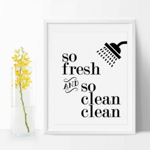 Bathroom Quote So Fresh & So Clean Clean,Black and white, Bathroom ...