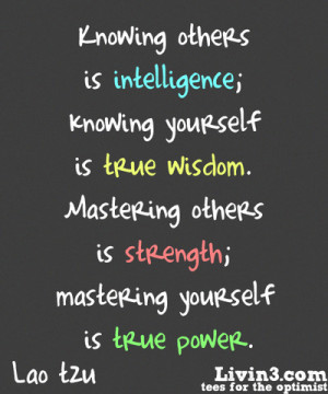 Positive Inspiration Knowing others is intelligence, knowing yourself ...