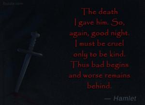 Hamlet Quotes The death i gave him hamlet