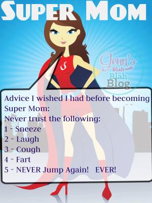 ... mom funny quotes Even Super Moms Can't Trust a Sneeze, Laugh, Cough