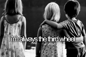always the third wheel