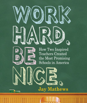 Work Hard. Be Nice.: Review Quote: $29.95: Workman Publishing