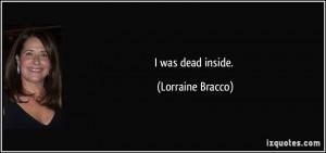 was dead inside. - Lorraine Bracco
