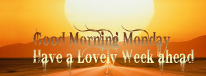 ... week good morning monday facebook cover happy monday facebook cover