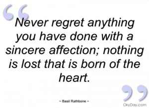 never regret anything you have done with a basil rathbone