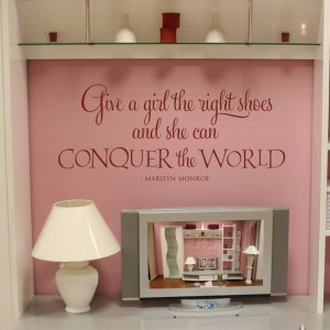 Give a girl the right shoes - quote vinyl wall art
